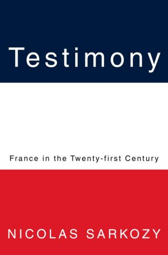 Testimony: France in the Twenty-first Century, Nicolas Sarkozy