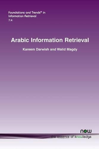 Arabic Information Retrieval (Foundations and Trends in Information Retrieval)