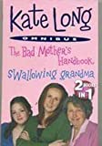 The Bad Mother's Handbook/Swallowing Grandma Kate Long
