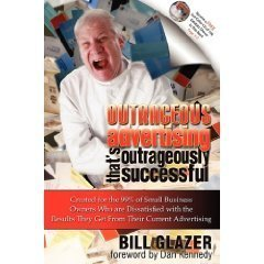 Outrageous Advertising That's Outrageously Successful: Created for the 99% of Small Business Owners Who are Dissatisfied with the Results They Get From Their Current Advertising (Hardcover) PDF