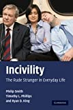 Incivility: The Rude Stranger in Everyday Life (0521719801) by Smith, Philip