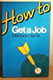 How to Get a Job (0852922477) by Harris, Marjorie