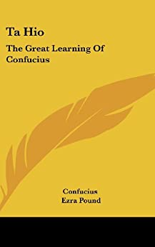 Ta Hio: The Great Learning Of Confucius: Conf