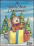 A Teddy Bear Christmas (Musical) Singer's Edition