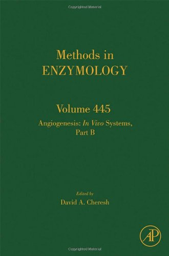 Angiogenesis: In Vivo Systems, Part B, Volume 445 (Methods In Enzymology)