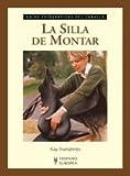 La silla de montar/ The Saddle: Guias Fotograficas Del Caballo/ Horse Photographic Guides (Caballos)