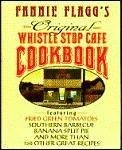 Fannie Flagg's Original Whistle Stop Cafe Cookbook (0449908771) by Flagg, Fannie