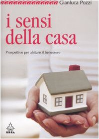 I sensi della casa. Prospettive per abitare il benessere