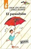 El Parasubidas (Spanish Edition)