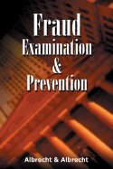 Fraud Examination & Prevention (04) by Albrecht, W Steve - Albrecht, Chad O [Hardcover (2003)]