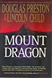 Mount Dragon: A Novel (0312860420) by Preston, Douglas J.