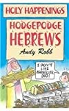 img - for Holy Happenings - Hodgepodge Hebrews book / textbook / text book