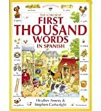 First Thousand Words In Spanish (Spanish Edition) (0590997599) by Amery, Heather