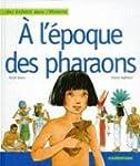 A l'�poque des pharaons