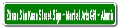 Zhuan Shu Kuan Street Sign ~ Martial Arts Gift ~ Alumin