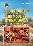 Huile d Olive et les Moulins Hydrauli...