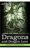 Dragons and Dragon Lore by Ernest IngersollHenry Fairfield Osborn (Introduction)