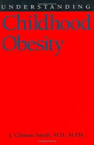 Understanding Childhood Obesity (Understanding Health And Sickness Series)