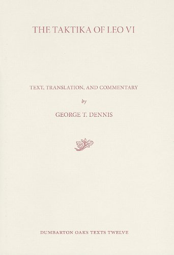 The Taktika of Leo VI (Dumbarton Oaks Texts), by Leo VI