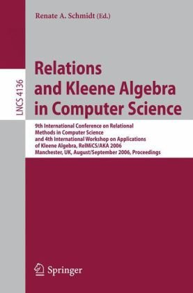 Relations and Kleene Algebra in Computer Science, 9 conf., RelMiCS-AKA 2006