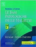 Robbins e Cotran, le basi patologiche delle malattie (8885675530) by Stanley L. Robbins