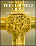img - for The Cloisters Cross: Its Art and Meaning (Studies in Medieval and Early Renaissance Art History) book / textbook / text book
