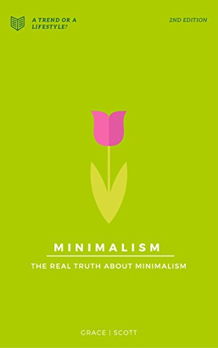 Minimalism: The Real Truth About Minimalism