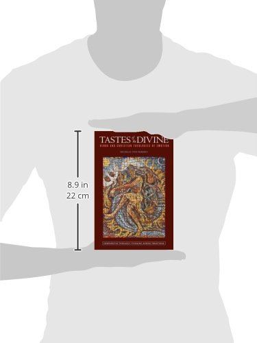 Tastes of the Divine: Hindu and Christian Theologies of Emotion (Comparative Theology: Thinking Across Traditions (FUP))