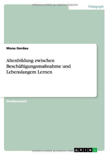 altenbildung-zwischen-beschftigungsmanahme-und-lebenslangem-lernen-by-mona-gerdau-2011-05-10