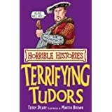 Terrifying Tudors (Horrible Histories)by Terry Deary