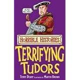Terrifying Tudors (Horrible Histories)by Terry Deary