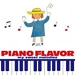 PIANO FLAVOR~my sweet melodies