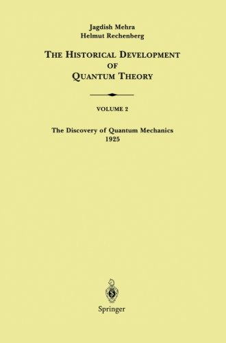 The Historical Development of Quantum Theory: Volume 2 The Discovery of Quantum Mechanics 1925