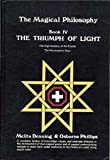 Triumph of Light (Magical Philosophy, Volume 4) (0875421792) by Denning, Melita