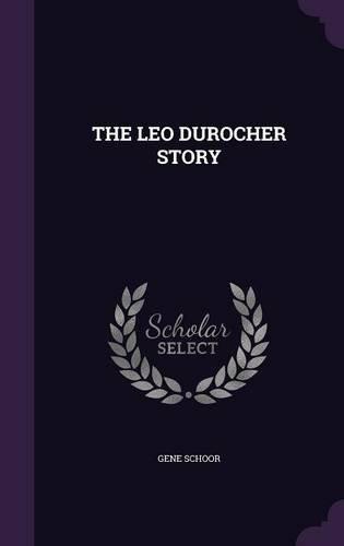THE LEO DUROCHER STORY