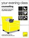 Teach Yourself Your Evening Class: Counselling (Teach Yourself Yr Evening Clas)