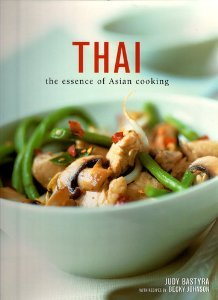 Thai The Essence of Asian Cooking by Judy Bastyra