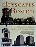 Cityscapes of Boston: An American City through Time (0395581192) by Robert Campbell