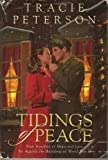 Tidings of Peace: Four Novellas of Hope and Love Set Against the Backdrop of World War II (0739412434) by Tracie Peterson