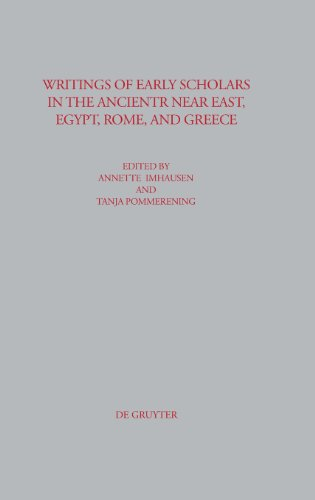 Writings of Early Scholars in the Ancient Near East, Egypt, Rome, and Greece (Beitrage Zur Altertumskunde) (German Editi