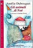 Gli animali di No� (Nuova biblioteca dei ragazzi)