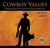 img - for Cowboy Values : Recapturing What America Once Stood for (Hardcover)--by James P. Owen [2014 Edition] ISBN: 9781493007561 book / textbook / text book