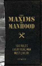 The Maxims of Manhood by Jeff Wilser