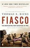 Fiasco: The American Military Adventure in Iraq, 2003 to 2005 (0143038915) by Ricks, Thomas E.