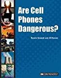 img - for Are Cell Phones Dangerous? (In Controversy) book / textbook / text book