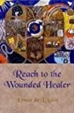 img - for Reach to the Wounded Healer by L'Autin, Ernest (2004) Hardcover book / textbook / text book