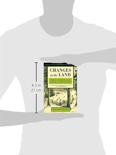 a review of changes in the land a book by william cronon William cronon's changes in the land write a review of william cronon's changes in the land changes in the land: indians, colonists, and the ecology of new england.
