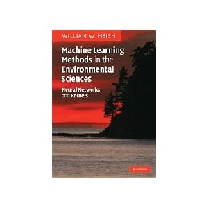 【クリックで詳細表示】Machine Learning Methods in the Environmental Sciences: Neural Networks and Kernels