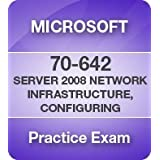 70-642 Windows Server 2008 Network Infrastructure, Configuring Certification Practice Exam 6 Month Pass Guarantee ~ Microsoft Software