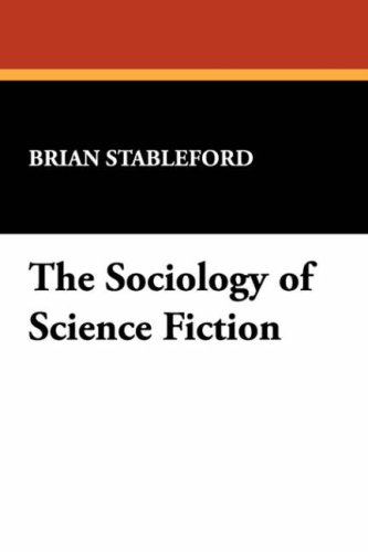 The Sociology of Science Fiction I O Evans Studies in the Philosophy  Criticism of Literatu089381525X